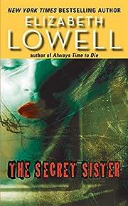 The Secret Sister de Elizabeth Lowell