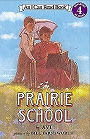 Prairie School (I Can Read Level 4) de Avi