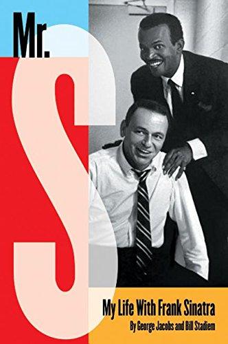 Mr. S: My Life with Frank Sinatra, Jacobs, George; Stadiem, William