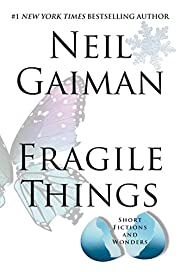 Fragile Things: Short Fictions and Wonders…