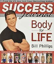 Body for Life Success Journal de Bill…
