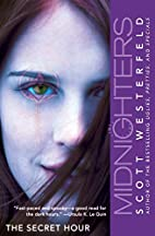 The Secret Hour (Midnighters #1) by Scott…
