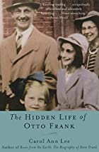 The Hidden Life of Otto Frank by Carol Ann…