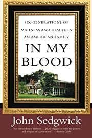 In My Blood: Six Generations of Madness and…
