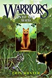 Into the Wild (2003) (Book) written by Erin Hunter