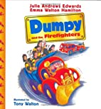 Dumpy and the Firefighters by Julie Andrews