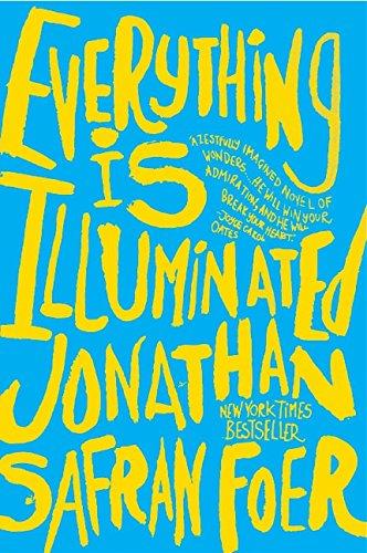 Everything Is Illuminated: A Novel, Foer, Jonathan Safran