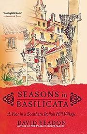 Seasons in Basilicata: A Year in a Southern…