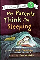 My Parents Think I'm Sleeping by Jack…