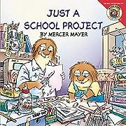 Little Critter: Just a School Project de…