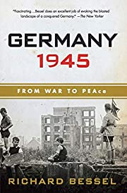 Germany 1945: From War to Peace de Richard…