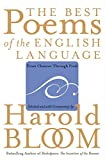 The best poems of the English language : from Chaucer through Frost / selected and with commentary by Harold Bloom