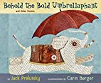 Behold the Bold Umbrellaphant and Other…