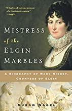 Mistress of the Elgin Marbles: A Biography…