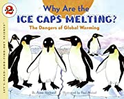 Why Are the Ice Caps Melting?: The Dangers…