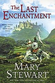 The Last Enchantment (The Arthurian Saga,…