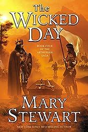 The Wicked Day (The Arthurian Saga, Book 4)…