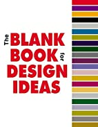 Blank Book for Design Ideas by David E.…