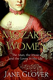 Mozart's Women: His Family, His…