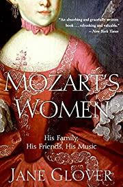 Mozart's Women: His Family, His Friends, His…