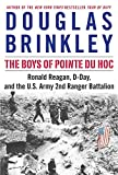 The boys of Pointe du Hoc : Ronald Reagan, D-Day, and the U.S. Army 2nd Ranger Battalion / Douglas Brinkley