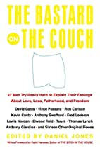 The Bastard on the Couch: 27 Men Try Really…