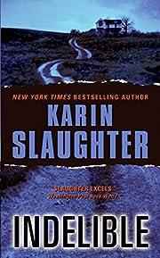 Indelible af Karin Slaughter
