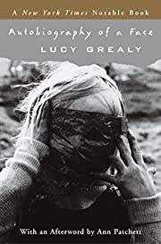Autobiography of a Face af Lucy Grealy