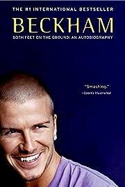 Beckham: Both Feet on the Ground: An…