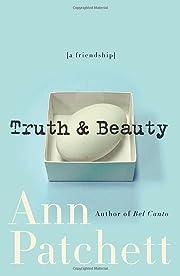 Truth & Beauty: A Friendship af Ann Patchett