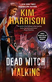 Dead Witch Walking (The Hollows, Book 1) de…