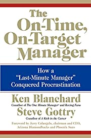 The On-Time, On-Target Manager: How a…