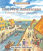 The New Americans: Colonial Times: 1620-1689…