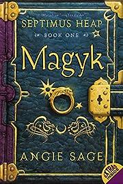 Magyk (Septimus Heap, Book 1) por Angie Sage