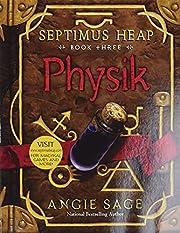 Physik (Septimus Heap, Book Three) –…