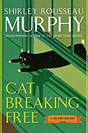 Cat Breaking Free: A Joe Grey Mystery (Joe…