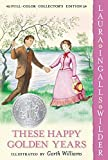 These Happy Golden Years (1943) (Book) written by Laura Ingalls Wilder