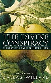 The Divine Conspiracy por Dallas Willard