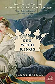 Sex with Kings: 500 Years of Adultery,…