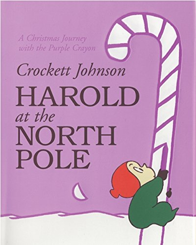 Harold at the North Pole written by Crockett Johnson
