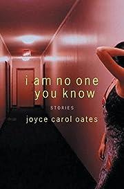 I Am No One You Know: Stories por Joyce…