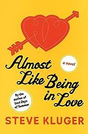 Almost Like Being in Love: A Novel de Steve…
