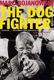 The Dog Fighter: A Novel por Marc Bojanowski