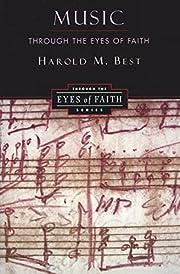 Music Through the Eyes of Faith de Harold…