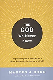The God We Never Knew: Beyond Dogmatic…