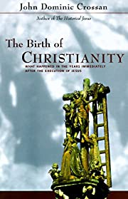 The Birth of Christianity: Discovering What…
