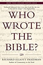 Who Wrote the Bible? by Richard Elliott…