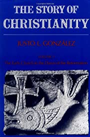 The Story of Christianity, Volume 1: The…
