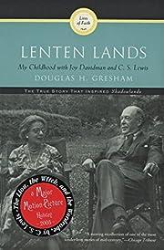 Lenten Lands: My Childhood with Joy Davidman…