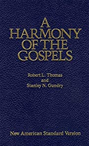 A Harmony of the Gospels: New American…